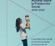 Informe Mundial sobre la Protección Social 2020-2022. OIT.